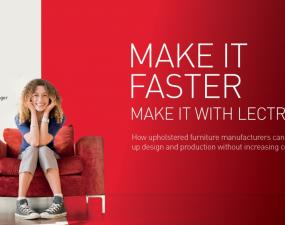 "Lectra's Postcards's Furniture Campaign. It displays ""Make it faster, make it with Lectra. How upholstered furniture manufacturers can speed up design and production without increasing costs."""